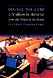 Crapanzano, Vincent: Serving the Word: Literalism in America from the Pulpit to the Bench