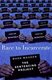 Mauer, Marc: Race to Incarcerate: The Sentencing Project