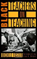 Black Teachers on Teaching by Michele Foster