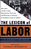 Murray, R. Emmett: Lexicon of Labor: More Than 500 Key Terms, Biographical Sketches, and Historical Insights Concerning Labor in America