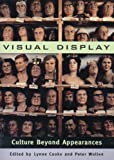 Wollen, Peter: Visual Display: Culture Beyond Appearances