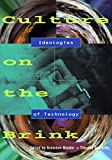Bender, Gretchen: Culture on the Brink: Ideologies of Technology