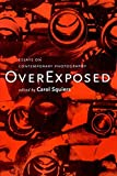 Squiers, Carol: Over Exposed: Essays on Contemporary Photography