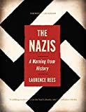 Rees, Laurence: The Nazis: A Warning from History