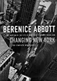 Yochelson, Bonnie: Berenice Abbott: Changing New York