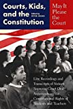 Irons, Peter H.: May It Please the Court: Courts, Kids, and the Constitution