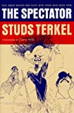 Terkel, Studs: Spectator: Talk About Movies and Plays With the People Who Make Them