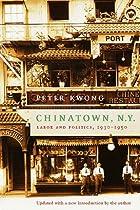 Chinatown, NY: Labor and Politics,…