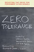 Zero Tolerance: Resisting the Drive for…