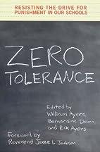 Zero Tolerance: Resisting the Drive for…