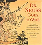 Minear, Richard H.: Dr. Seuss Goes to War : The World War II Editorial Cartoons of Theodor Seuss Geisel
