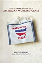 The Unmaking of the American Working Class…
