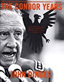 John Dinges: The Condor Years: How Pinochet and His Allies Brought Terrorism to Three Continents