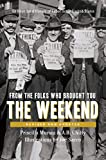 Murolo, Priscilla: From the Folks Who Brought You the Weekend: A Short, Illustrated History of Labor in the United States