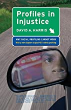 Profiles in Injustice: Why Racial Profiling…