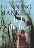 Mankell, Henning: Before The Frost: A Linda Wallander Mystery