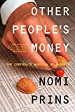 Prins, Nomi: Other People&#39;s Money: The Corporate Mugging of America