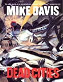 Davis, Mike: Dead Cities: And Other Tales