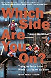 Geoghegan, Thomas: Which Side Are You on?: Trying to Be for Labor When It&#39;s Flat on Its Back