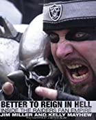 Better to Reign in Hell: Inside the Raiders…
