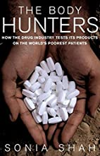 Body Hunters: How the Drug Industry Tests…