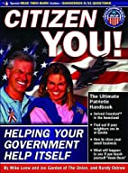Citizen You!: Helping Your Government Help…