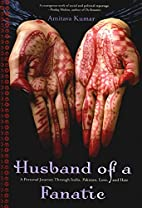 Husband of a Fanatic by Amitava Kumar