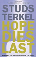 Hope Dies Last: Keeping the Faith in…