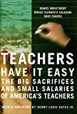 Eggers, Dave: Teachers Have It Easy: The Big Sacrifices And Small Salaries Of America's Teachers