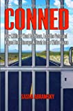 Abramsky, Sasha: Conned: How Millions Went to Prison, Lost the Vote, And Helped Send George W. Bush to the White House