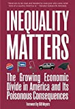 Lardner, Jim: Inequality Matters: The Growing Economic Divide In America And Its Poisonous Consequences