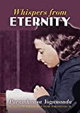 Yogananda, Paramhansa: Whispers from Eternity