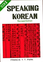 Speaking Korean: Book 2 by Francis Y. T.…