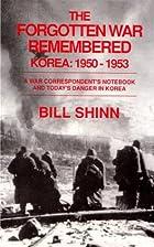 The Forgotten War Remembered, Korea:…