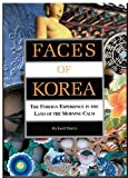 Harris, Richard: Faces of Korea: The Foreign Experience in the Land of the Morning Calm