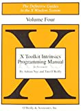Nye, Adrian: Volume 4: X Toolkit Intrinsics Programming Manual: Standard Edition (Definitive Guides to the X Window System)