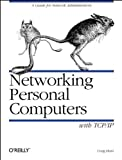 Hunt, Craig: Networking Personal Computers With Tcp/Ip: Building Tcp/Ip Networks