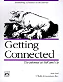 Dowd, Kevin: Getting Connected: The Internet at 56K and Up