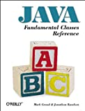 Jonathan Knudsen: Java Fundamental Classes Reference (Java Series)