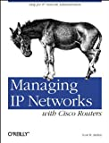 Scott M. Ballew: Managing IP Networks with Cisco Routers