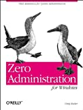 Zacker, Craig: Zero Administration for Windows