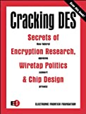 Electronic Frontier Foundation: Cracking Des: Secrets of Encryption Research, Wiretap Politics & Chip Design