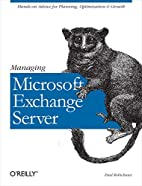 Managing Microsoft Exchange Server by Paul…