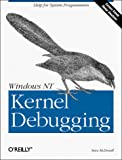 McDowell, Steven: Windows NT Kernel Debugging