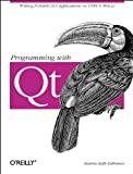 Dalheimer, Matthias Kalle: Programming With Qt