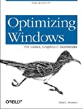 Farquhar, David L.: Optimizing Windows for Games, Graphics and Multimedia