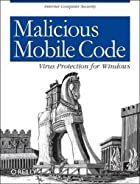 Malicious Mobile Code: Virus Protection for&hellip;