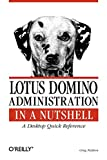 Neilson, Greg: Lotus Domino Administration in a Nutshell: A Desktop Quick Reference