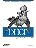 Alcott, Neall: Dhcp for Windows 2000