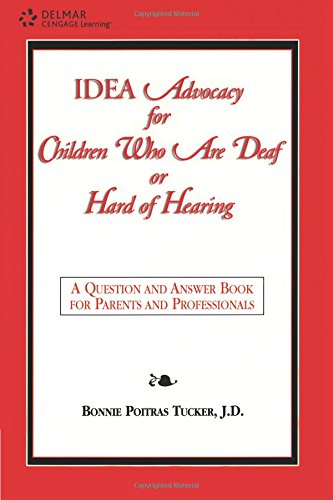 idea-advocacy-for-children-who-are-deaf-or-hard-of-hearing-a-question-and-answer-book-for-parents-and-professionals-singular-audiology-text